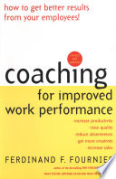 Coaching for Improved Work Performance  Revised Edition