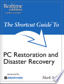 The Shortcut Guide to PC Restoration and Disaster Recovery