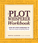 The Plot Whisperer Workbook