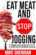 Eat Meat and Stop Jogging Book