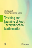 Teaching and Learning of Knot Theory in School Mathematics