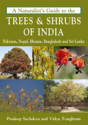 Naturalist's Guide to the Trees & Shrubs of India
