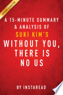 Without You  There Is No Us by Suki Kim  A 15 minute Summary   Analysis Book