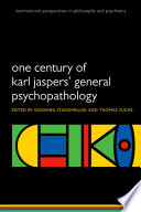 One Century Of Karl Jaspers  General Psychopathology