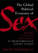 The Global Political Economy of Sex: Desire, Violence, and Insecurity in Mediterranean Nation States
