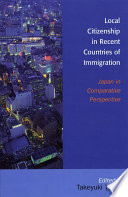 Local Citizenship in Recent Countries of Immigration  : Japan in Comparative Perspective