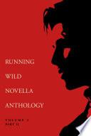 Running Wild Novella Anthology Volume 2  Part 2