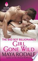 The Bad Boy Billionaire s Girl Gone Wild