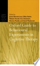 """Oxford Guide to Behavioural Experiments in Cognitive Therapy"" by James Bennett-Levy, Gillian Butler, Melanie Fennell, Ann Hackmann, Martina Mueller, David Westbrook, Khadj Rouf"