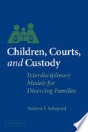 Children, Courts, and Custody