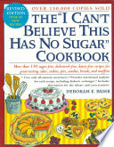 The I Can't Believe This Has No Sugar Cookbook
