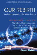 Our Rebirth - The Probable Path of Evolution Theory