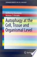 Autophagy at the Cell  Tissue and Organismal Level