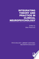 Integrating Theory and Practice in Clinical Neuropsychology