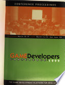 Conference proceedings  : conference, March 15-19 : expo, March 16-18, San Jose, CA : the game development platform for real life