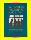 Scholarships  fellowships and loans   ba guide to education related financial aid programs for students and professionals