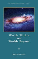 Worlds Within and Worlds Beyond Book