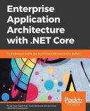 Enterprise Application Architecture with  NET Core