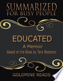 Educated   Summarized for Busy People  A Memoir  Based on the Book by Tara Westover