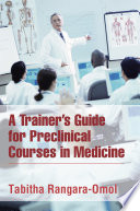 A Trainer   S Guide for Preclinical Courses in Medicine