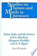 Fairy Tales And The Fiction Of Iris Murdoch Margaret Drabble And A S Byatt