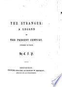 The Stranger A Legend Of The Present Century Founded On Facts By C S P