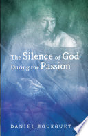 The Silence Of God During The Passion