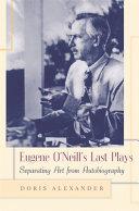 Eugene O'Neill's Last Plays