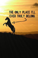 The Only Place I ll Ever Truly Belong