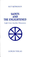 Saints and the Enlightened: Light from another Dimension
