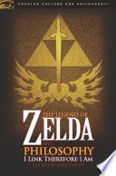 """""""The Legend of Zelda and Philosophy: I Link Therefore I Am"""" by Luke Cuddy"""