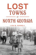 Lost Towns of North Georgia