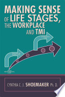 Making Sense Of Life Stages The Workplace And Tmi
