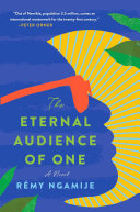 The Eternal Audience of One: A Novel