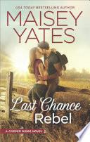 Last Chance Rebel (Copper Ridge, Book 6)