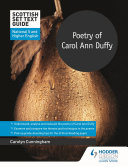 Scottish Set Text Guide: Poetry of Carol Ann Duffy for National 5 and Higher English