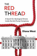 The Red Thread  A Search for Ideological Drivers Inside the Anti Trump Conspiracy