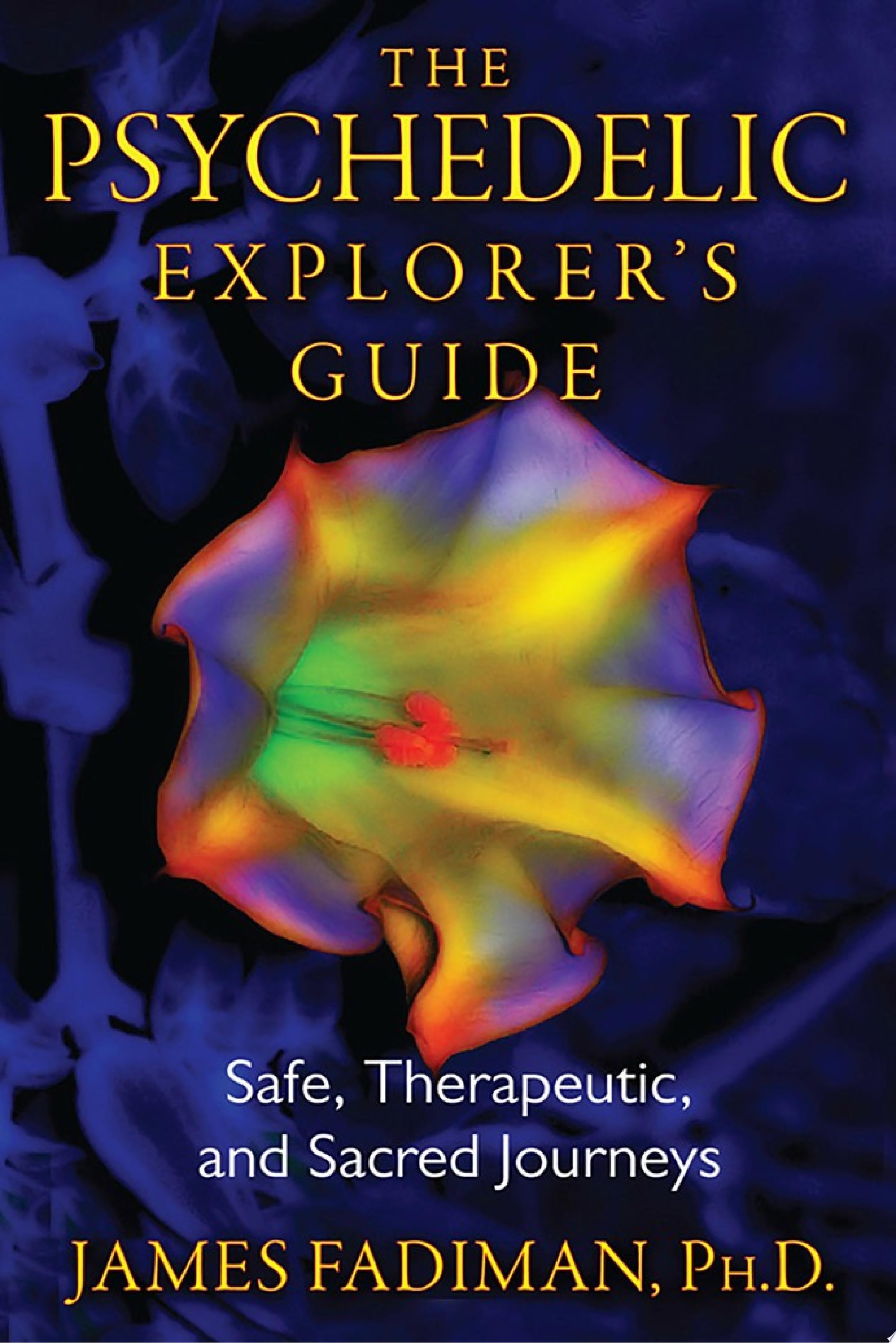 The Psychedelic Explorer s Guide