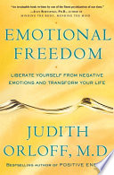"""Emotional Freedom: Liberate Yourself from Negative Emotions and Transform Your Life"" by Judith Orloff"