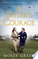 A Sister   s Courage  The Victory Sisters  Book 1  Book