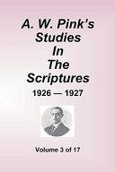 A.W. Pink's Studies in the Scriptures - 1926-27, Volume 3 of 17 Pdf/ePub eBook