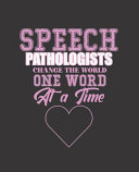 Speech Pathologists Change the World One World at a Time