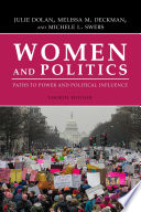 """Women and Politics: Paths to Power and Political Influence"" by Julie Dolan, Professor, Melissa M. Deckman, Professor, Michele L. Swers, Professor"