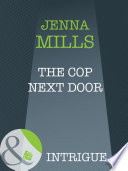 The Cop Next Door (Mills & Boon Intrigue)