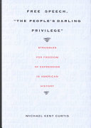 "Free Speech, ""The People's Darling Privilege"": Struggles for Freedom ..."