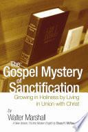 The Gospel Mystery of Sanctification