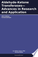 Aldehyde Ketone Transferases   Advances In Research And Application  2013 Edition