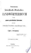 Übersichtliches Griechisch-Deutsches Handwörterbuch Für Die Ganze Griechische Literatur