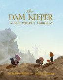 The Dam Keeper  Book 2
