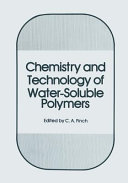 Chemistry and Technology of Water Soluble Polymers